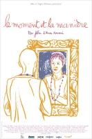 Le Moment et La Manière (2014)