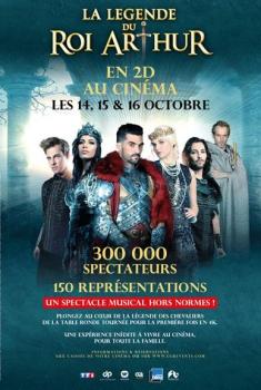 LA LÉGENDE DU ROI ARTHUR (CGR Events) (2016)