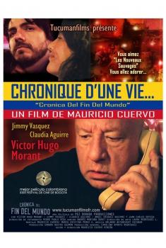 Chronique d'une vie...Cronica Del Fin Del Mundo (2012)