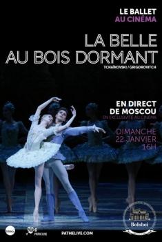La Belle au bois dormant (Bolchoï-Pathé Live) (2017)
