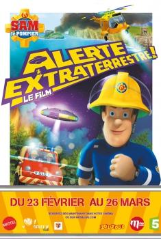 Sam le pompier : Alerte extraterrestre - Le film (2017)