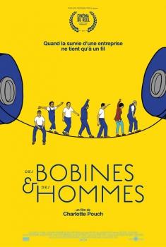 Des bobines et des hommes (2017)